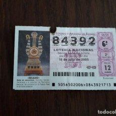 Lotería Nacional: DÉCIMO LOTERÍA NACIONAL DE DIA 16-07-05 RELOJ DE SOBREMESA, SERIE RELOJES. SORTEO 56/05. Lote 157124106