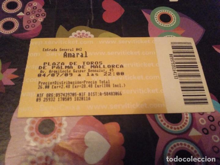 ANTIGUA ENTRADA CONCIERTO AMARAL 4 JULIO 2009 PLAZA DE TOROS PALMA DE MALLORCA (Coleccionismo - Lotería Nacional)