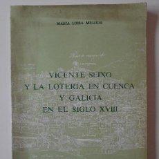 Lotería Nacional: VICENTE SEIXO Y LA LOTERIA EN CUENCA Y GALICIA EN EL SIGLO XVIII. MARIA LUISA MEIJIDE. LOTERIA NACIO. Lote 162035838