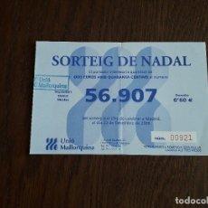 Lotería Nacional: PAPELETA, PARTICIPACIÓN LOTERÍA DE NAVIDAD CON PUBLICIDAD, POLÍTICA UNIÓ MALLORQUINA AÑO 2006. Lote 173674354