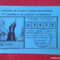 Lotería Nacional: PARTICIPACIÓN DE LOTERÍA NACIONAL 1990 BAENA COFRADÍA JESÚS NAZARENO CUADRILLA JUDÍOS COLINEGROS VER. Lote 175562903