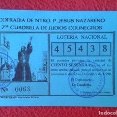 Lotería Nacional: PARTICIPACIÓN DE LOTERÍA NACIONAL 1990 BAENA COFRADÍA JESÚS NAZARENO CUADRILLA JUDÍOS COLINEGROS VER. Lote 175562930