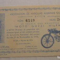 Lotería Nacional: ANTIGUA PARTICIPACION.LOTERIA.REGALO MOTO GUZZI HISPANIA.ALUMNAS SALESIANAS.ECIJA 1954. Lote 175750148