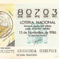 Lotería Nacional: LOTERIA NACIONAL - 80703 - 15 NOVIEMBRE 1986 - FRACCION 8 - PLANISFERIO DE FRAY MAURO. Lote 178375885