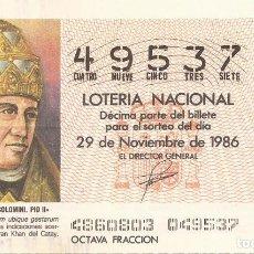 Lotería Nacional: LOTERIA NACIONAL - 49537 - 29 NOVIEMBRE 1986 - FRACCION 8 - ENEAS SILVIO PICCOLOMINI. PIO II. Lote 178376075