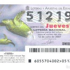 Lotería Nacional: 1 DECIMO LOTERIA DEL JUEVES - 12 JULIO 2007 - 55/07 - FAUNA - ( TORTUGA CAREY ). Lote 180278693