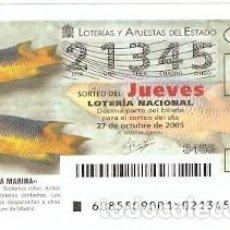 Lotería Nacional: DÉCIMO LOTERÍA JUEVES, SORTEO Nº 85 DE 2005. LÁBRIDO ESPAÑOL. REF. 10-0585. Lote 185855027