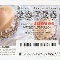 Lotería Nacional: DÉCIMO LOTERÍA JUEVES, SORTEO Nº 99 DE 2005. AGUACUAJADA. REF. 10-0599. Lote 185873626