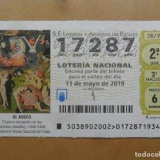 Lotaria Nacional: DECIMO - Nº 17287 - 11 MAYO 2019 - 38/19 - EL BOSCO - EL JARDIN DE LAS DELICIAS - EL PRADO. Lote 189568705