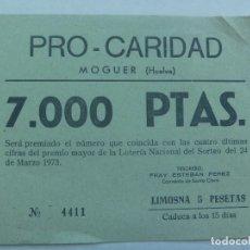 Lotería Nacional: BOLETO DE RIFA PRO - CARIDAD ( SEGUN PREMIO DE LOTERIA NACIONAL DE MARZO 1973). MOGUER( HUELVA ). Lote 189805402
