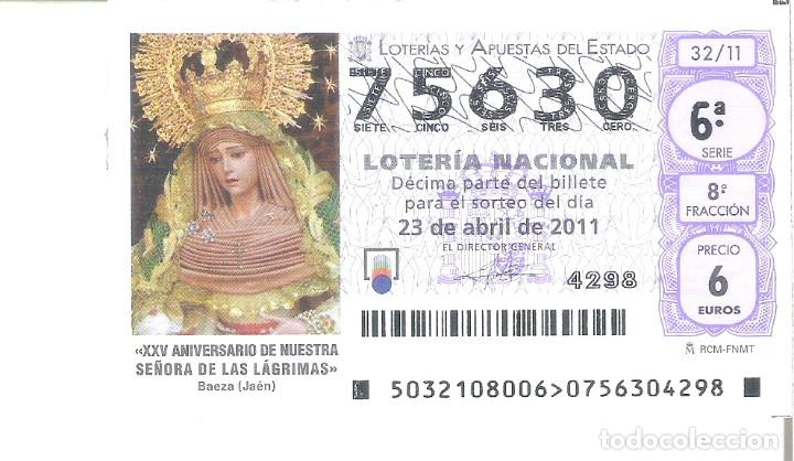 1 DECIMO LOTERIA SABADO 23 ABRIL 2011 32/11 XXV ANIV NTRA SRA DE LAS LAGRIMA - BAEZA ( JAEN (Coleccionismo - Lotería Nacional)
