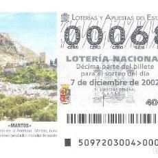 Lotaria Nacional: 1 DECIMO LOTERIA DEL SABADO -- 7 DICIEMBRE 2002 - 97/02 - MARTOS CUNA DEL OLIVAR ( JAEN ). Lote 190873050