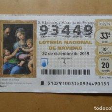 Lotería Nacional: DECIMO - Nº 93449 - 22 DICIEMBRE 2019 - 102/19 - LA VIRGEN DE LA ROSA, RAFAEL - EL PRADO. Lote 191689008