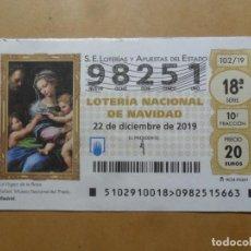 Lotería Nacional: DECIMO - Nº 98251 - 22 DICIEMBRE 2019 - 102/19 - LA VIRGEN DE LA ROSA, RAFAEL - EL PRADO. Lote 191689116
