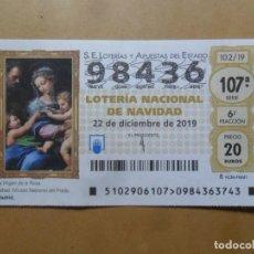 Lotería Nacional: DECIMO - Nº 98436 - 22 DICIEMBRE 2019 - 102/19 - LA VIRGEN DE LA ROSA, RAFAEL - EL PRADO. Lote 191689227