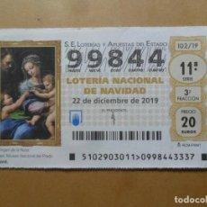 Lotería Nacional: DECIMO - Nº 99844 - 22 DICIEMBRE 2019 - 102/19 - LA VIRGEN DE LA ROSA, RAFAEL - EL PRADO. Lote 191689402