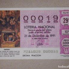 Lotería Nacional: LOTERÍA NACIONAL - DÉCIMO NÚMEROS BAJOS - 00019 - SORTEO 72/91 DEL 21 DE DICIEMBRE DE 1991. Lote 194540216