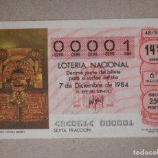 Lotería Nacional: LOTERÍA NACIONAL - DÉCIMO NÚMEROS BAJOS - 00001 - SORTEO 48/84 DEL 7 DE DICIEMBRE DE 1984. Lote 194540376