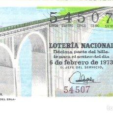 Lotería Nacional: 1 DECIMO LOTERIA SABADO - 6 FEBRERO 1973 - 4/73 - VIADUCTO DEL ESLA - MUELAS DEL PAN - ZAMORA (VERDE. Lote 194964866