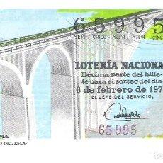 Lotería Nacional: 1 DECIMO LOTERIA SABADO - 6 FEBRERO 1973 - 4/73 - VIADUCTO DEL ESLA - MUELAS DEL PAN - ZAMORA ( AZUL. Lote 194964916
