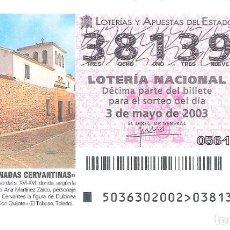 Lotería Nacional: 1 DECIMO LOTERIA SABADO 3 MAYO 2003 36/03 XII JORNADAS CERVANTINAS, EL QUIJOTE EL TOBOSO ( TOLEDO ). Lote 195150698