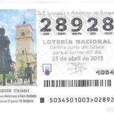 Lotería Nacional: 1 DECIMO LOTERIA SABADO 25 ABRIL 2015 34/15 EL TOBOSO ( TOLEDO ) MONUMENTO A DULCINEA Y DON QUIJOTE. Lote 195150921