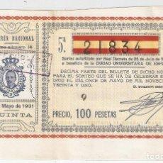 Lotería Nacional: LOTERÍA NACIONAL SORTEO Nº 24 11 MAYO 1931 A BENEFICIO DE LA CIUDAD UNIVERSITARIA. Lote 206753685
