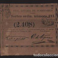 Lotería Nacional: REAL LOTERIA DE PUERTO RICO- SORTEO Nº 211. AÑO 1861- VER FOTO. Lote 206959482