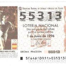 Lotería Nacional: DÉCIMO LOTERÍA NACIONAL, SORTEO 44 DE 1996. ATLETAS ESPAÑOLES HACIA ATLANTA. REF. 9-9644. Lote 207140565