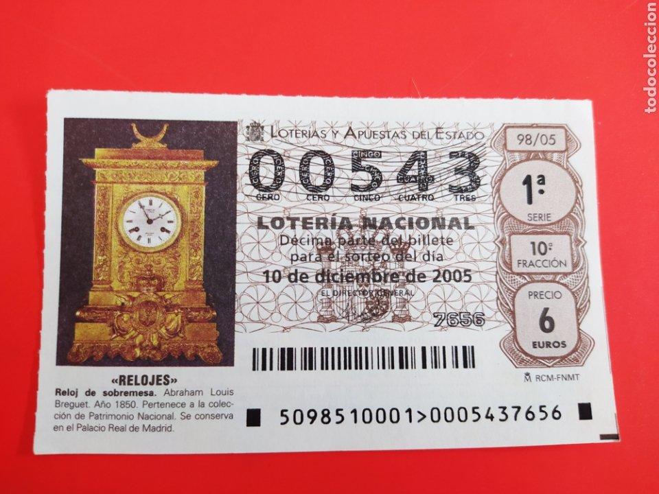 DÉCIMO DE LOTERÍA SERIE RELOJES NÚMERO 00543 10 DICIEMBRE 2005 (Coleccionismo - Lotería Nacional)