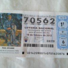 Lotería Nacional: LOTERÍA NACIONAL 70562 DE 18 FEBRERO 2012 PAUL CEZANNE. Lote 210494590