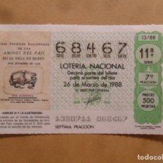 Lotería Nacional: DECIMO - Nº 68467 - 26 MARZO 1988 - 13/88 - CARLOS III Y LA ILUSTRACION. Lote 211487025