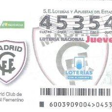 Lotería Nacional: 1 DECIMO LOTERIA JUEVES - 10 JUNIO 2018 - 3/19 CAPICUA LIGA FUTBOL FEMENINA - MADRID CLUB DE FUTBOL. Lote 212011626
