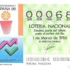 Lotería Nacional: 1 DECIMO LOTERIA DEL SABADO - 1 MARZO 1986 - 9/86 - BALONCESTO - MUNDOBASKET ESPAÑA 86. Lote 212012118