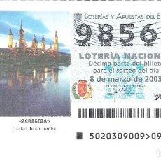 Lotería Nacional: 1 DECIMO LOTERIA DEL SABADO -- 8 MARZO 2003 - 20/03 - ZARAGOZA ( CIUDAD DE ENCUENTRO ). Lote 212016537