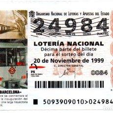 Lotteria Nationale Spagnola: LOTERÍA NACIONAL - AÑO 1999 - SORTEO 93 - METRO DE BARCELONA -. Lote 213026360