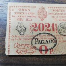 Lotería Nacional: LOTERIA NACIONAL DE CUBA. GRAN SORTEO EXTRAORDINARIO. 23 DE MAYO DE 1826.. Lote 213046076