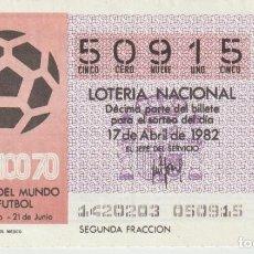 Lotería Nacional: LOTERIA NACIONAL MUNDIAL 1982. Lote 214881781