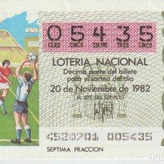 Lotería Nacional: LOTERIA NACIONAL MUNDIAL 1982. Lote 214882352