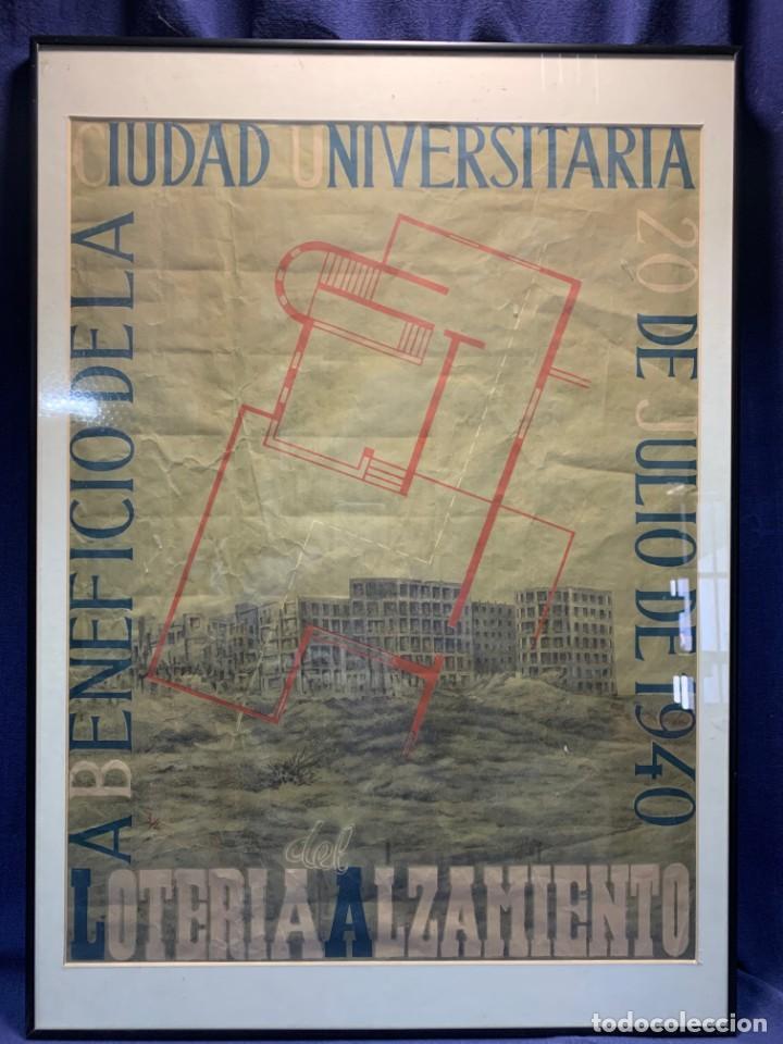 CARTEL CIUDAD UNIVERSITARIA 3/4 20 JULIO 1940 LOTERIA DEL ALZAMIENTO 71X51CMS (Coleccionismo - Lotería Nacional)