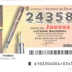 Lotería Nacional: 1 DECIMO LOTERIA DEL JUEVES - 25 DICIEMBRE 2003 - 103/03 - PLUMAS - BOLIGRAFOS EVERSHARP C. 1922. Lote 217842932