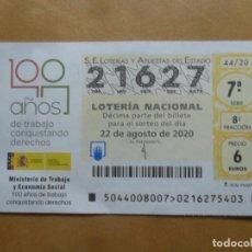 Lotería Nacional: DECIMO - Nº 21627 - 22 AGOSTO 2020 - 44/20 - MINISTERIO DE TRABAJO Y ECONOMIA SOCIAL. Lote 220947916