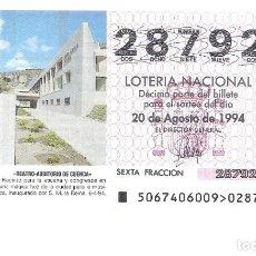 Lotteria Nationale Spagnola: 1 DECIMO LOTERIA DEL SABADO - 20 AGOSTO 1994 - 67/94 - TEATRO AUDITORIO DE CUENCA. Lote 221455168