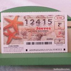 Lotería Nacional: LOTERÍA NACIONAL, SORTEO 9/06, 2 FEBRERO 2006, FAUNA MARINA, ESTRELLA DE ARENA ANARANJADA, Nº 12415. Lote 221810903