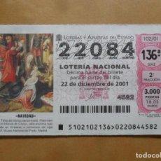 Lotería Nacional: DECIMO - Nº 22084 - 22 DICIEMBRE 2001 - 102/01 - NAVIDAD. Lote 221961297