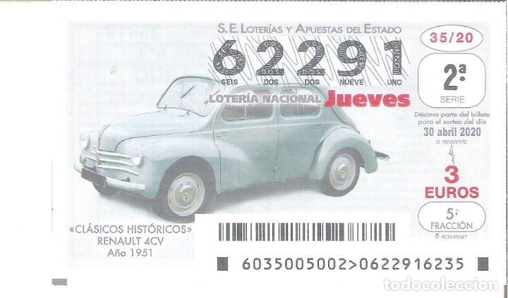 1 DECIMO LOTERIA JUEVES - 30 ABRIL 2020 35/20 - VEHICULOS COCHES HISTORICOS - RENAULT 4CV AÑO 1951 (Coleccionismo - Lotería Nacional)
