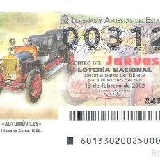 Lotería Nacional: 1 DECIMO LOTERIA JUEVES 13 FEBRERO 2003 13/03 - AUTOMOVILES COCHES HISTORICOS HISPANO SUIZA 1908. Lote 224057117
