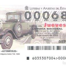 Lotería Nacional: 1 DECIMO LOTERIA JUEVES 1 MAYO 2003 35/03 AUTOMOVILES COCHES HISTORICOS HISPANO SUIZA T 49, 1928 ). Lote 224057425