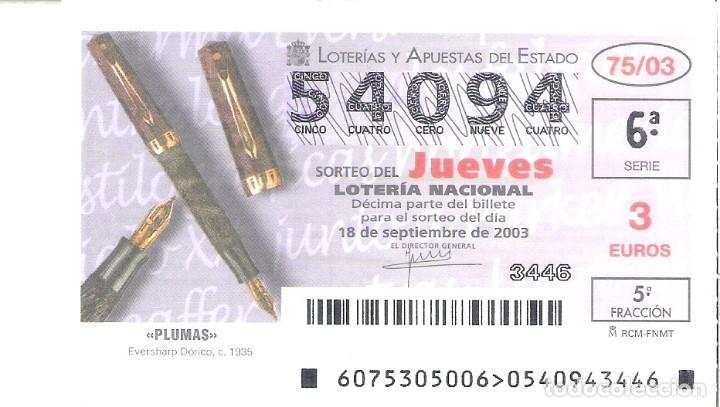 1 DECIMO LOTERIA JUEVES 18 SEPTIEMBRE 2003 - 75/03 - PLUMAS - BOLIGRAFOS EVERSHARP DORICO C. 1935 (Coleccionismo - Lotería Nacional)