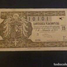 Loterie Nationale: DECIMO LOTERIA NACIONAL 5 NOVIEMBRE 1951 SORTEO 31 CAPICUA 10101. Lote 225107617